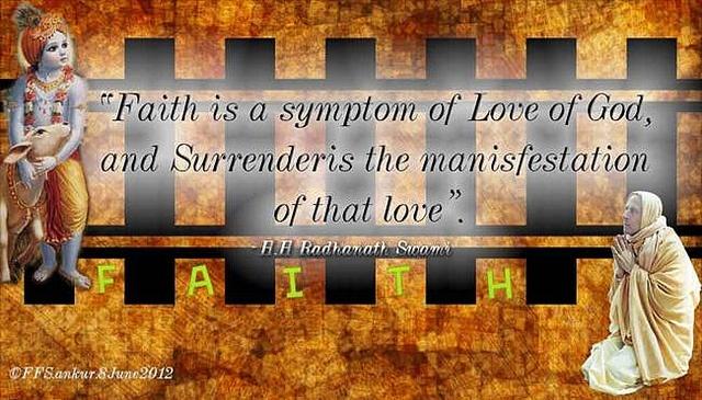 """Faith is a symptom of Love of God, and Surrenderis the manisfestation og the love"""