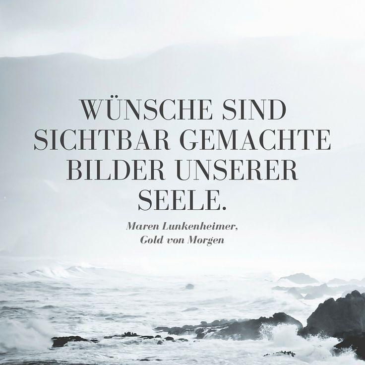 Wuensche_sind_bilder _unserer_seele. By Maren Lunkenheimer, Gold Von Morgen  #feingedachtinterview