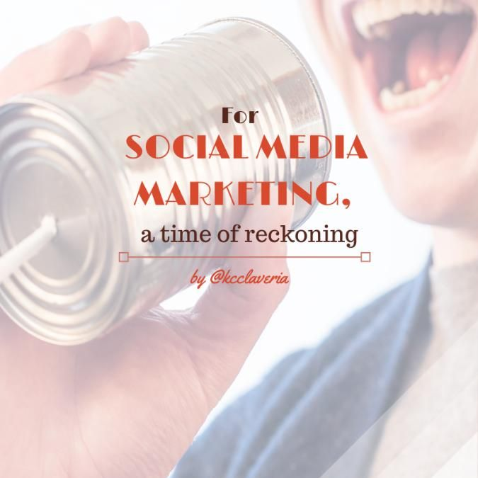 For social media marketing, a time of reckoning (LinkedIn post)