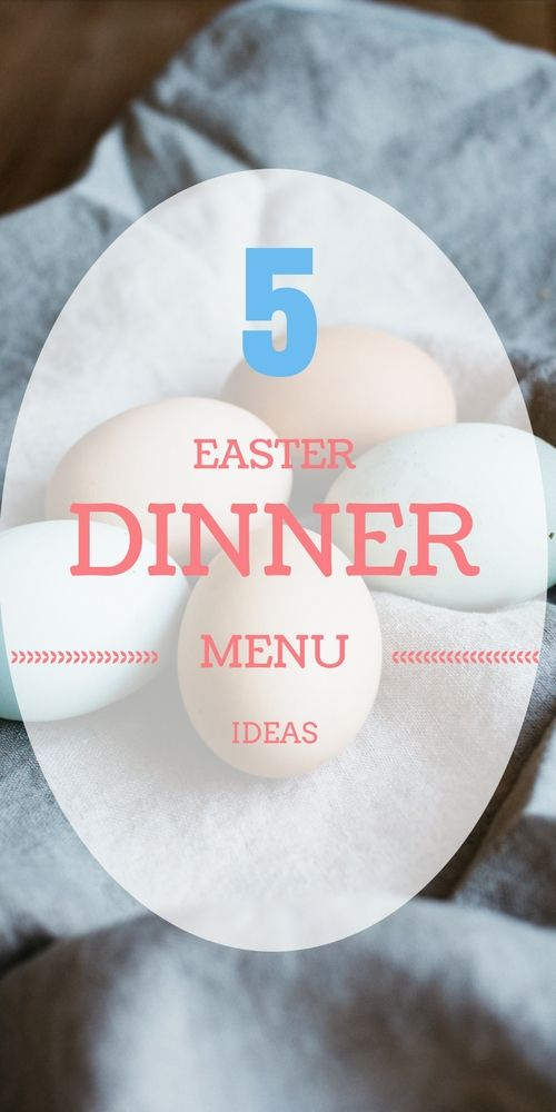 Easter Dinner Menu Ideas: 5 Top Picks From Eggcellent Private Chefs