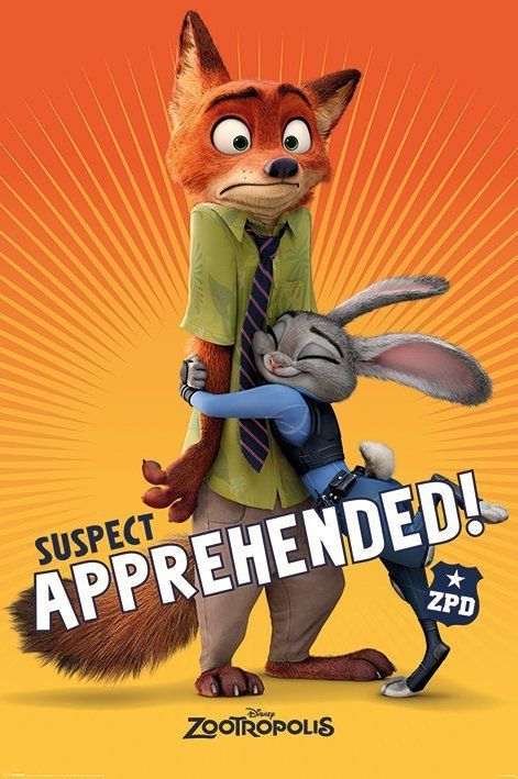 ZOOTROPOLIS / ZOOTOPIA - MOVIE POSTER (NICK & JUDY - SUSPECT APPREHENDED)