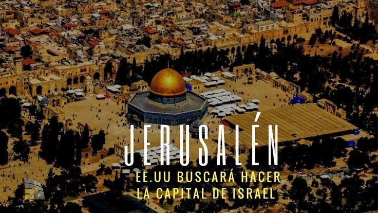 """EE.UU. buscará hacer Jerusalén como la capital """"indivisible"""" de Israel"""