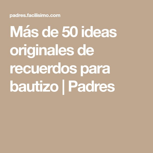 Más de 50 ideas originales de recuerdos para bautizo   Padres