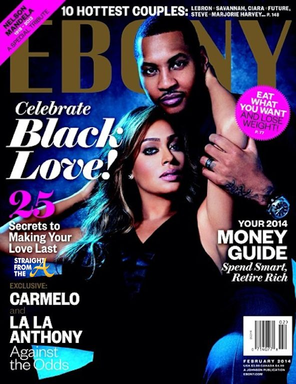 LaLa Vasquez and Carmelo Anthony Ebony Magazine February 2014