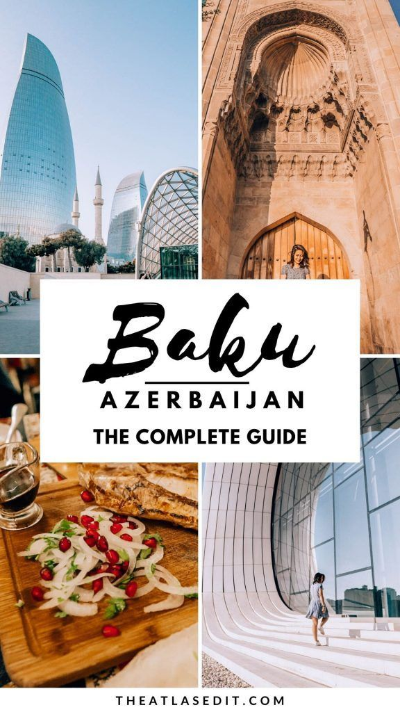 3 Day Baku Itinerary Everything You Need To Know The Atlas Edit Asia Travel Travel Destinations Asia Azerbaijan Travel
