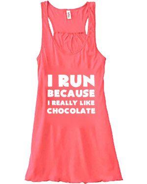 I Run Because I Really Like Chocolate Tank Top - Running Shirt - Crossfit Shirt - Workout Shirt For Women