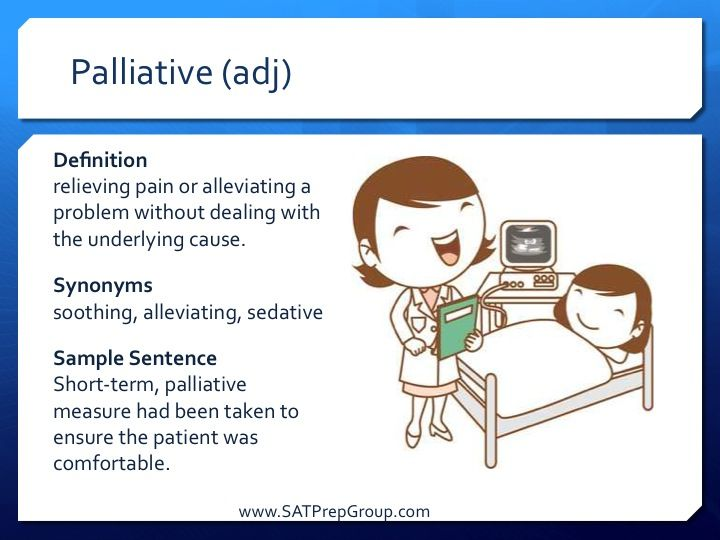 Word of the Day PALLIATIVE (adj)! Free test prep flashcards to help study for the SAT, ACT, or SSAT from www.SATPrepGroup.com