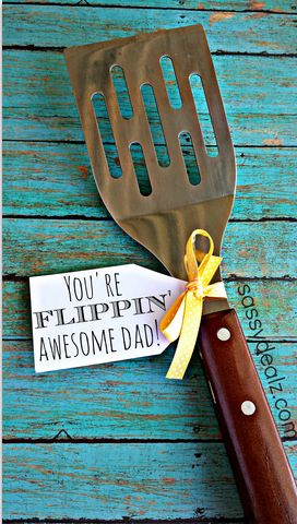 "Funny Spatula Father's Day Gift Idea - ""You're FLIPPIN' Awesome Dad!"" Perfect because he LOVES to grill"