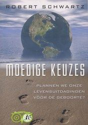 Boek: Robert Schwartz - Moedige keuzes  'plannen we onze levensuitdagingen vóór de geboorte?'  Zou je graag de diepere betekenis willen weten van de grootste u...