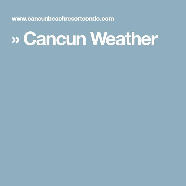 » Cancun Weather