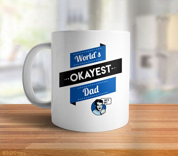 Funny Dad Gift for Father: Worlds Okayest Dad Mug | funny gift for dad coffee cup, gift for men, new dad gifts for husband, dad coffee mug