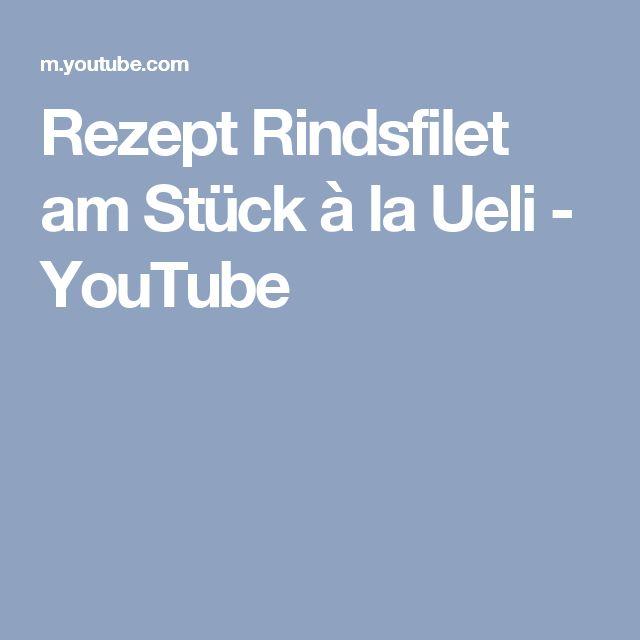 Rezept Rindsfilet am Stück à la Ueli - YouTube
