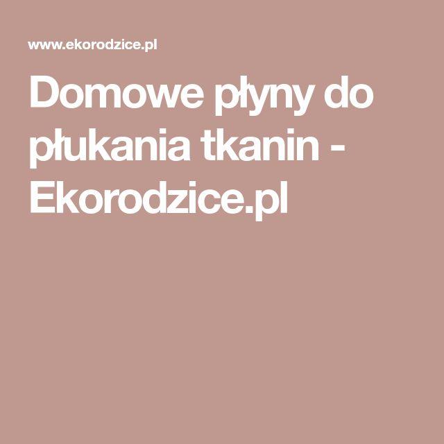 Domowe płyny do płukania tkanin - Ekorodzice.pl