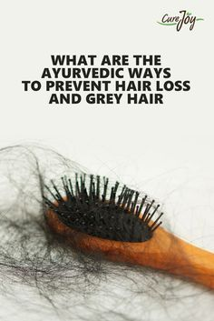 Ayurvedic Guidelines To Prevent Hair Loss And Gray Hair ==>
