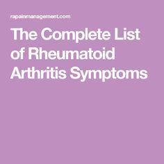 The Complete List of Rheumatoid Arthritis Symptoms