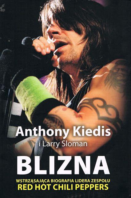 "Heavy Metal Music & More  : Anthony Kiedis i Larry Sloman ""Blizna"" [Recenzja]"