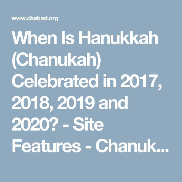 When Is Hanukkah (Chanukah) Celebrated in 2017, 2018, 2019 and 2020? - Site Features - Chanukah - Hanukkah