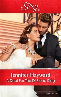 Mills & Boon™: A Deal For The Di Sione Ring by Jennifer Hayward