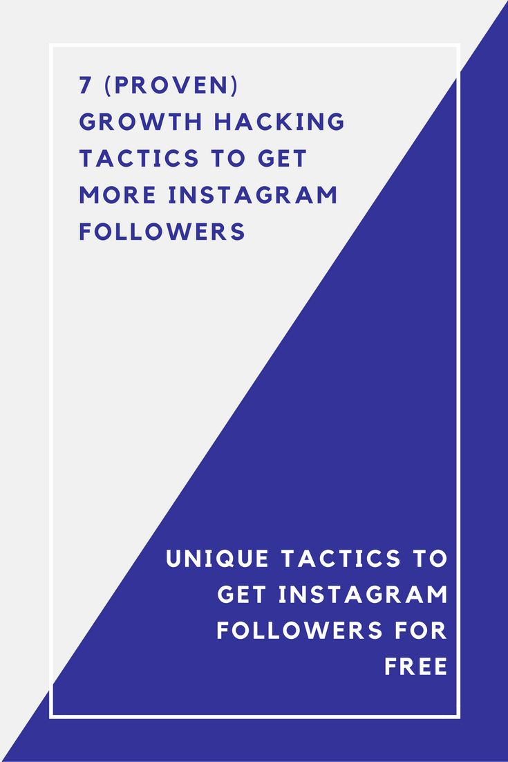 7 (Proven) Growth Hacking Tactics To Get More Instagram Followers