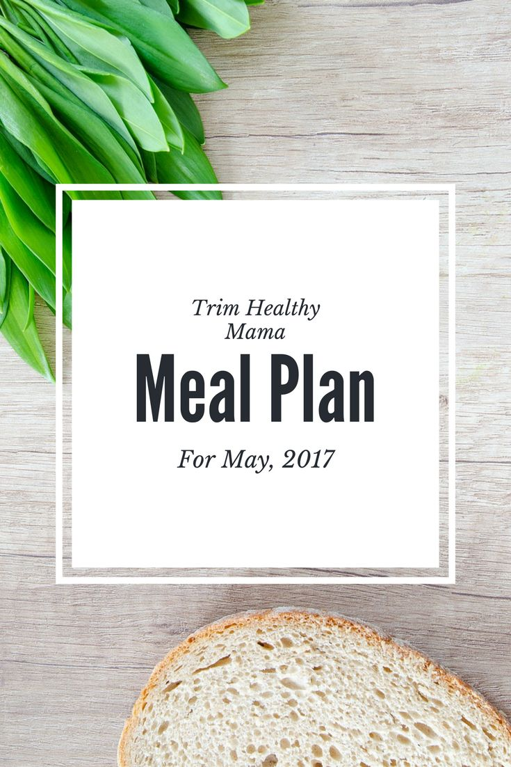 Trim Healthy Mama Meal Plan for May- all Meals spelled out so you know what to eat each day :)