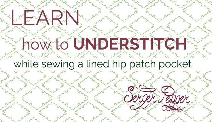 Are you ready to learn everything about understitching? What it is, when you need to understitch and my best tips for pro understitching. I will also show you how to put together a lined hip patch pocket, in a short video tutorial. Only on SergerPepper.com