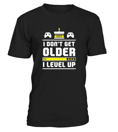 "# I dont get older I level up gamer birthday t-shirt .  Special Offer, not available in shops      Comes in a variety of styles and colours      Buy yours now before it is too late!      Secured payment via Visa / Mastercard / Amex / PayPal      How to place an order            Choose the model from the drop-down menu      Click on ""Buy it now""      Choose the size and the quantity      Add your delivery address and bank details      And that's it!      Tags: Like your favored game…"