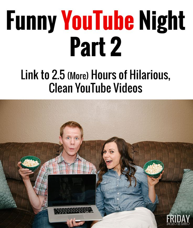 Funny YouTube Night Part 2: A link to 2.5 MORE hours of clean, hilarious YouTube clips