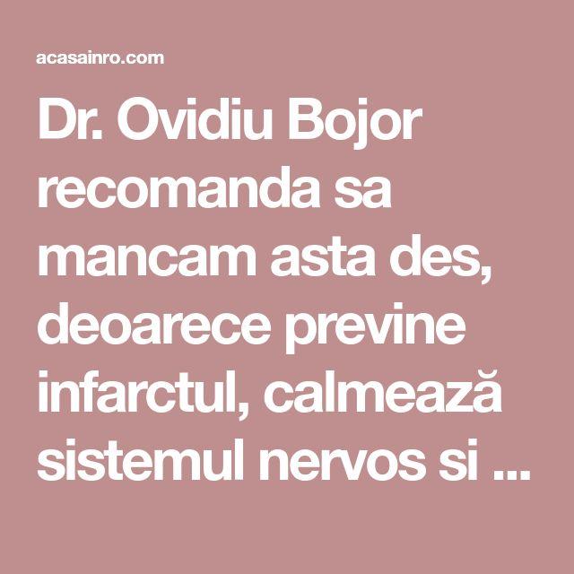 Dr. Ovidiu Bojor recomanda sa mancam asta des, deoarece previne infarctul, calmează sistemul nervos si stimuleaza ficatul şi rinichii! – Acasă în România