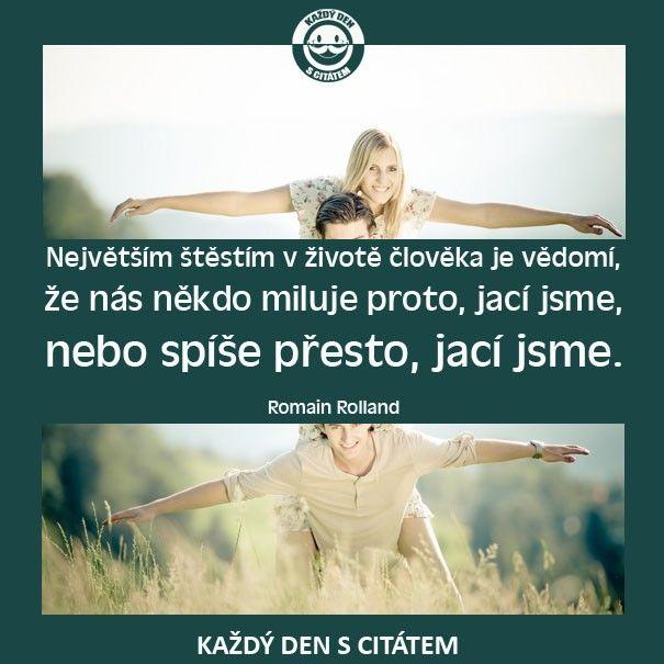 citáty - Největším štěstím v životě člověka je2