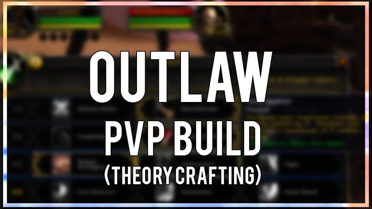 awesome OUTLAW ROGUE PVP BUILD (Theorycrafting) - World of Warcraft: Legion ALPHA