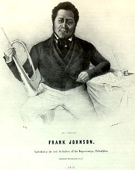 Frank Johnson, bugler, band leader, composer  (1792-1844)