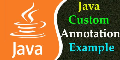 Java Custom Annotation Example