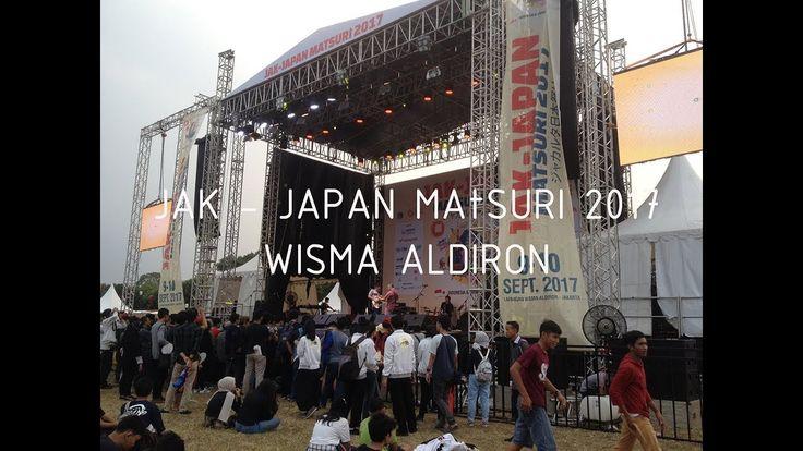 [PART I] Jak - Japan Matsuri 2017 Wisma Aldiron Jakarta