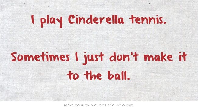 BAHAHA MY TENNIS IN A NUTSHELL.