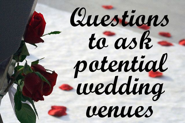 Questions To Ask Potential Wedding Venues