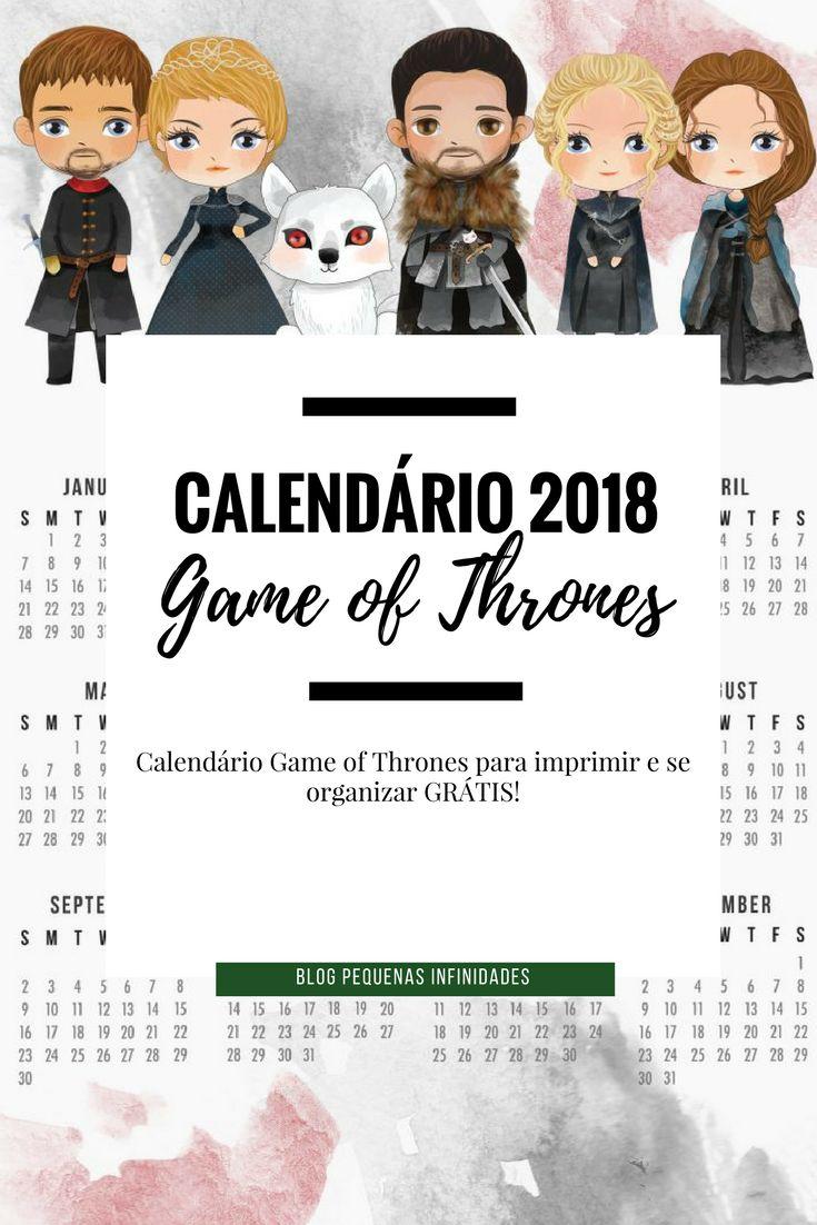 Calendário 2018 Game Of Thrones para imprimir GRÁTIS | BLOG PEQUENAS INFINIDADES  #blogpequenasinfinidades #gameofthrones #calendar2018 #calendario2018 #organization #freebie