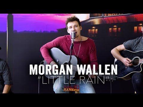 Morgan Wallen Little Rain Acoustic Youtube In 2020 Singer Acoustic Rain
