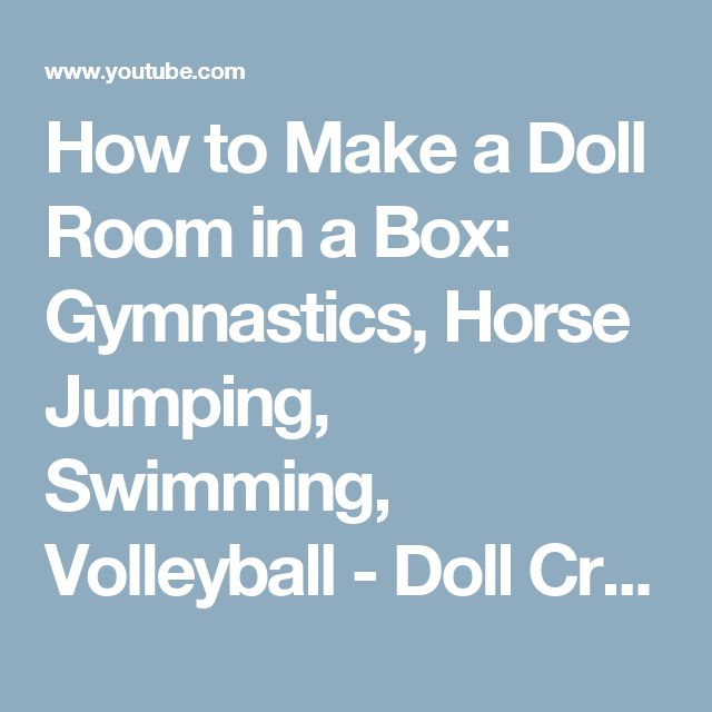 How to Make a Doll Room in a Box: Gymnastics, Horse Jumping, Swimming, Volleyball - Doll Crafts - YouTube