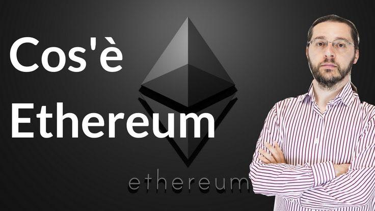 Ethereum: cos'è e come funziona