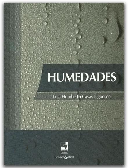 Humedades – Luis Humberto Casas Figueroa   – Universidad del Valle    http://www.librosyeditores.com/tiendalemoine/2730-humedades.html    Editores y distribuidores