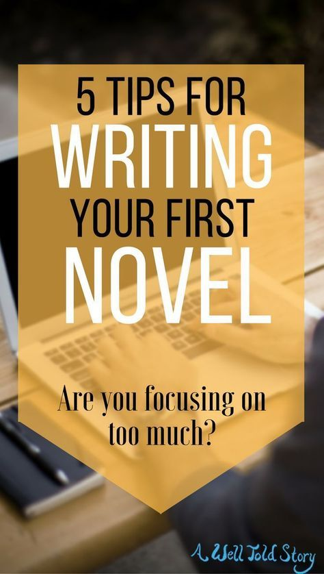 """Writing your first novel can be intimidating. Here are five tips to help get you started and stick it out until you reach """"the end"""". #writing #writingtips #novelwriting #firstnovel #awelltoldstory"""