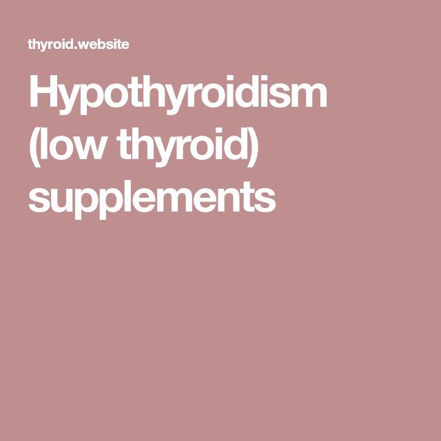 Hypothyroidism (low thyroid) supplements