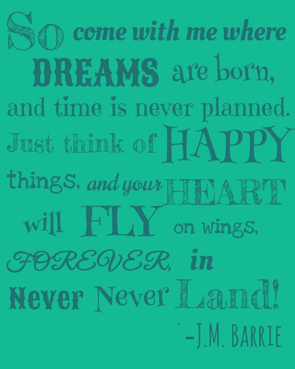 J.M. Barrie Peter Pan Quote. I'd love this framed in a baby room!