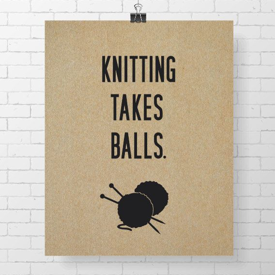 INSTANT DOWNLOAD  Knitting Takes Balls  8 x 10 by ArdentDesignCo