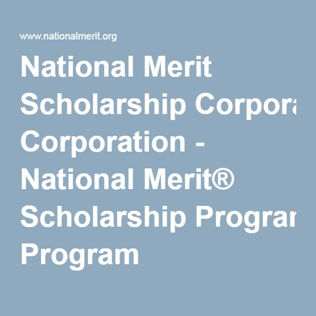 National Merit Scholarship Corporation - National Merit® Scholarship Program (State Farm Ins)