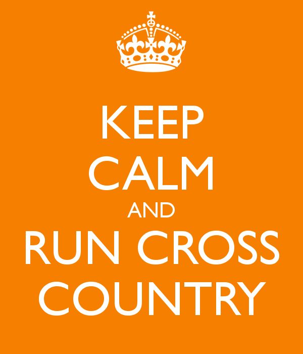 KEEP CALM AND RUN CROSS COUNTRY - Cam took up cross country running and did…