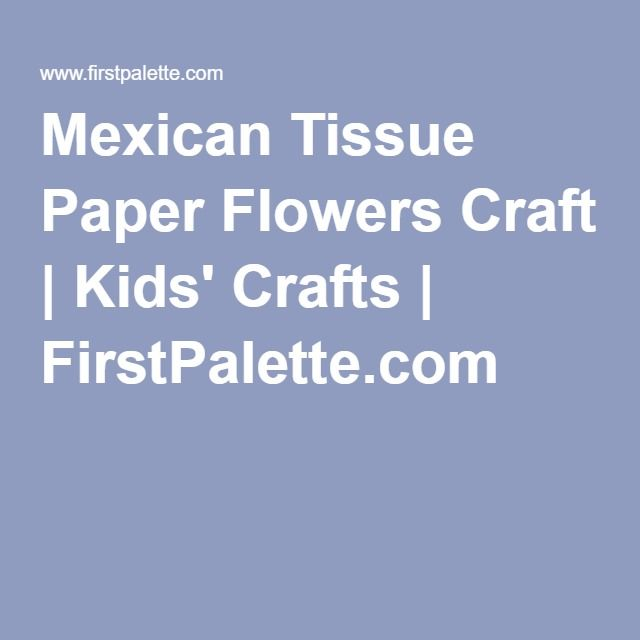 Mexican Tissue Paper Flowers Craft | Kids' Crafts | FirstPalette.com