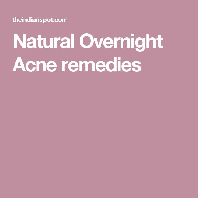 Natural Overnight Acne remedies