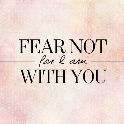 Fear not quotes faith bible christian fear scriptures religion religion quotes religious quotes religion quote