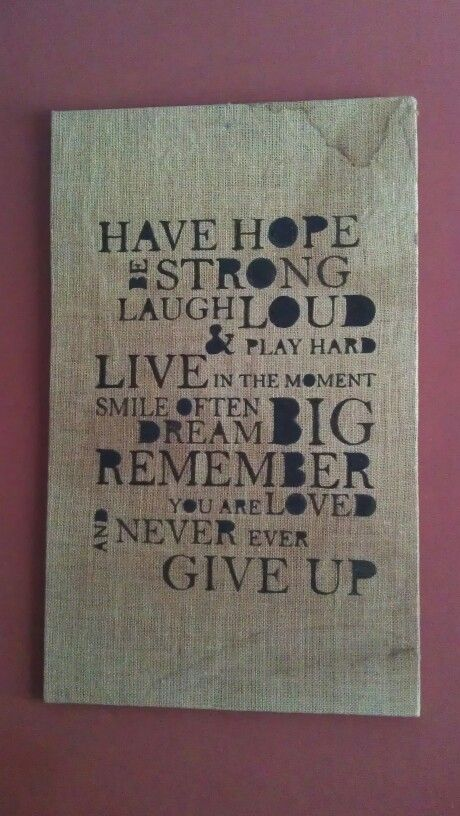 Find old burlap and paint quotes there..love it